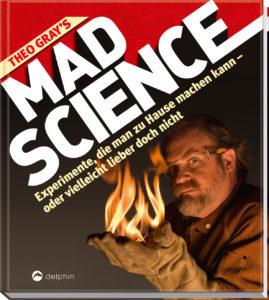 Theo Gray's Mad Science - Experimente, die man zu Hause macht - oder vielleicht lieber doch nicht